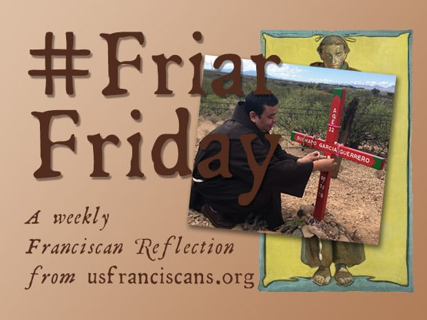 #FriarFriday – Dignity for Los Desconocidos
